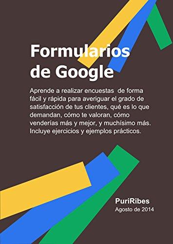Formularios de Google: Aprende a realizar encuestas de forma fácil y rápida con los formularios de Google (Spanish Edition)