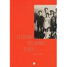 La colonie des enfants d'Izieu 1943-1944