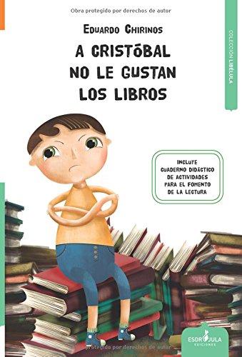 A Cristóbal no le gustan los libros par Eduardo Chirinos