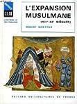L'expansion musulmane: VIIe-XIe si�cles