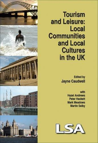 Tourism and Leisure: Local Communities and Local Cultures in the UK por Jayne Caudwell