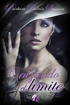 Cruzando el límite (Romantic Ediciones) de [Santana, Bárbara Padrón]