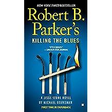 Robert B. Parker's Killing the Blues (Jesse Stone Novels)
