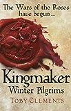 Kingmaker: Winter Pilgrims (Kingmaker Trilogy)