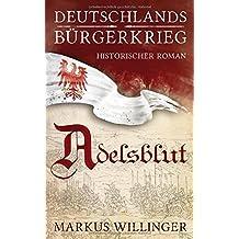 Adelsblut (Deutschlands Bürgerkrieg, Band 1)