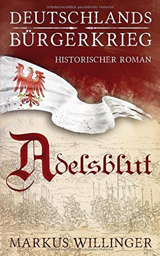Buchcover Adelsblut (Deutschlands Bürgerkrieg, Band 1)