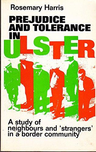 Prejudice and Tolerance in Ulster (Studies in Sociology, 1)