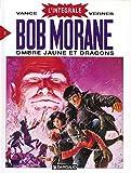 Intégrale Bob Morane, tome 2 - Ombre Jaune et Dragons