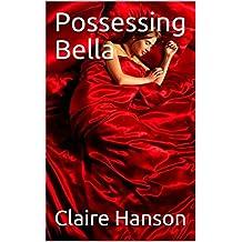 Possessing Bella (Ch.11) (English Edition)