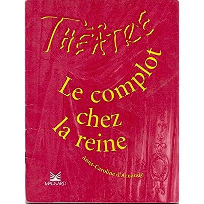 Théâtre en scène : Complot chez la Reine