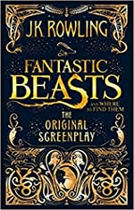 Fantastic Beasts and Where to Find Them - The Original Screenplay de J.K. Rowling
