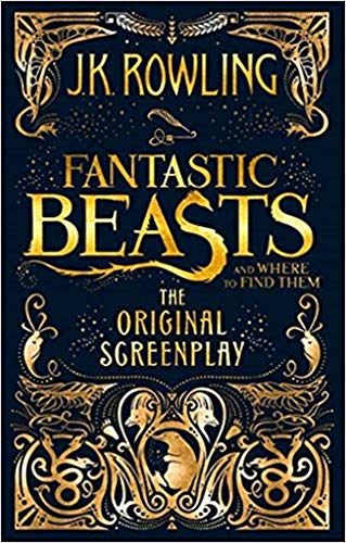 Fantastic Beasts and Where to Find Them: The Original Screenplay par J.K. Rowling