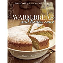 Warm Bread and Honey Cake: Home Baking from Around the World