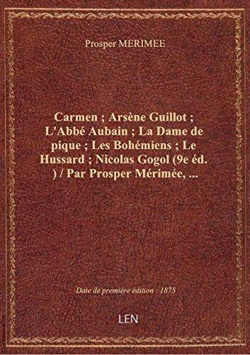 Carmen ; Arsne Guillot ; L'Abb Aubain ; La Dame de pique ; Les Bohmiens ; Le Hussard ; Nicolas Go