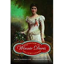 Winnie Davis: Daughter of the Lost Cause