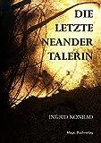 Die letzte Neandertalerin - Ingrid Konrad