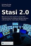 Stasi 2.0: Wie wir durch den staatlich-industriellen Digitalkomplex zu gläsernen Bürgern werden und was das für unsere Zukunft bedeutet - Andreas Dripke