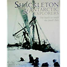 Shackleton & the Antarctic Explorers: The Battle to Reach the South Pole by Gavin Mortimer (1999-08-01)