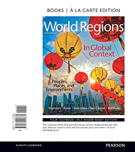 World Regions in Global Context: Peoples, Places, and Environments, Books a la Carte Edition (6th Edition) by Sallie A. Marston (2016-03-14)