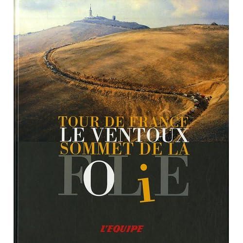 Tour de France : Le Ventoux, sommet de la folie
