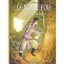 L'intégrale Le moine fou, tome 1 : He Pao, joyau du fleuve (tomes 1 à 5)