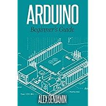 Arduino: 101 Beginner's Guide (Tech Geek Book Book 5) (English Edition)