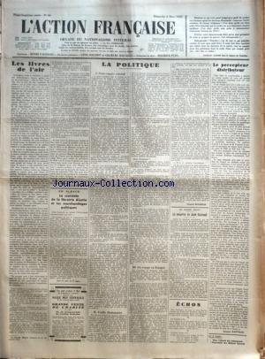 ACTION FRANCAISE (L') [No 66] du 06/03/1932 - LES LIVRES DE L'AIR PAR LEON DAUDET - EN ALSACE - LE SCANDALE DE LA LIBRAIRIE ALSATIA ET LES MARCHANDAGES POLITIQUES - LA POLITIQUE - NOTRE EMPIRE COLONIAL - L'UTILE DICTIONNAIRE - UN VOYAGE EN ESPAGNE PAR CHARLES MAURRAS - AU CONSEIL D'ETAT - LE MEURTRE DE JEAN GUIRAUD - LE PERCEPTEUR DISTRIBUTEUR PAR JACQUES BAINVILLE. par Collectif