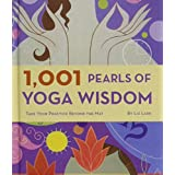 1001 Pearls of Yoga Wisdom: Take Your Practice Beyond the Mat by Liz Lark (2008) Hardcover