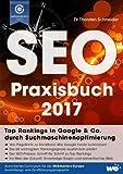 SEO Praxisbuch 2017: Suchmaschinenoptimierung