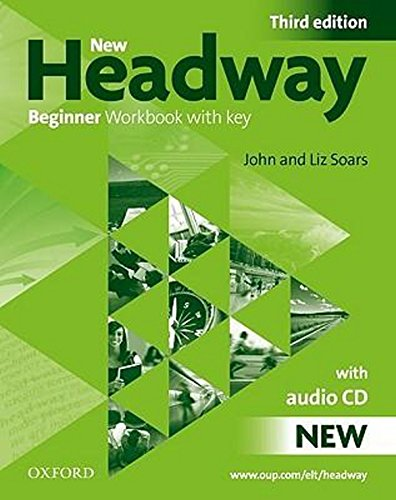 New headway beginner wb w/o audio pk 3e (Book & CD) Con Key (New Headway Third Edition)