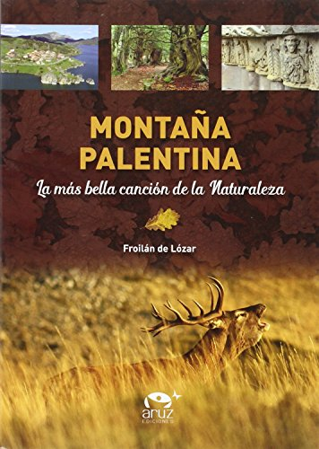 Montaña Palentina: La más bella canción de la naturaleza por Froilán De Lózar Rodríguez
