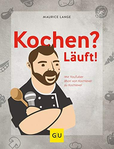 Buchseite und Rezensionen zu 'Kochen? Läuft!: Mit YouTuber Mori von Kochlevel zu Kochlevel (GU Autoren-Kochbücher)' von Maurice Lange
