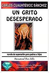 Un grito desesperado by Carlos C. Sanchez (1997-10-02) Broché