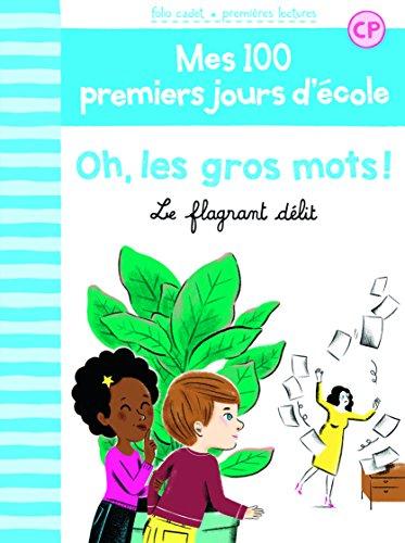 Mes 100 premiers jours d'école, 5:Oh, les gros mots!: Le flagrant délit par Mathilde Bréchet