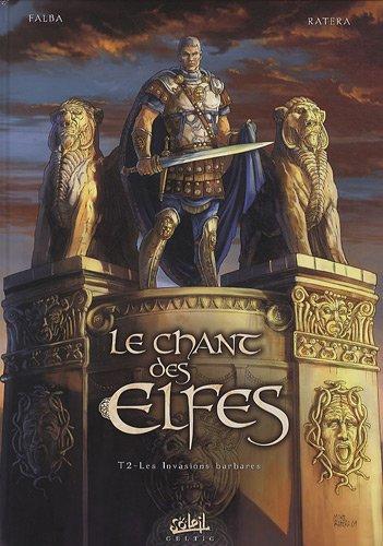 Le chant des elfes, Tome 2 : Les invasions barbares par  Bruno Falba, Mike Ratera