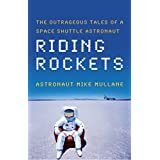 Riding Rockets: The Outrageous Tales of a Space Shuttle Astronaut (English Edition)