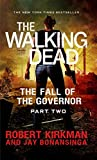 The Fall of the Governor: Part Two (Walking Dead: The Governor)