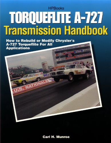 Torqueflite A-727 Transmission Handbook HP1399: How to Rebuild or Modify Chrysler's A-727 Torqueflite for All Applications (English Edition)