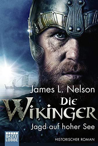 Die Wikinger - Jagd auf hoher See: Historischer Roman (Nordmann-Saga) (Von E Bücher James L)