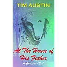 At The House of his Father: A Christmas Tail (Christmas Tails Book 1)