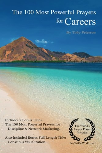 Prayer   The 100 Most Powerful Prayers for Careers   2 Amazing Bonus Books to Pray for Discipline & Network Marketing por Toby Peterson