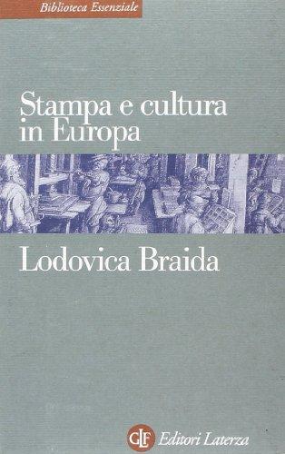 Stampa e cultura in Europa tra XV e XVI secolo (Biblioteca essenziale Laterza)