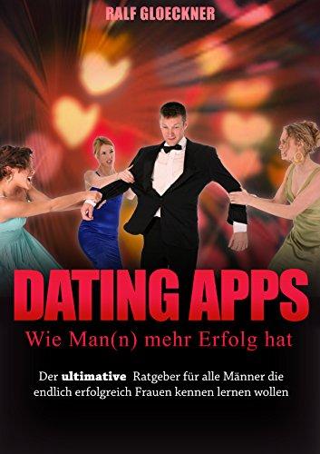 Dating Apps - Wie Man(n) mehr Erfolg hat (Wie Man Eine App)