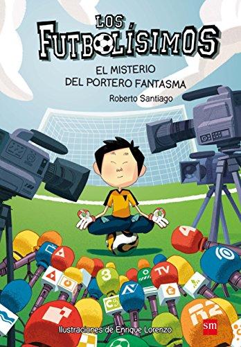 Los Futbolísimos.El misterio del portero fantasma por Roberto Santiago
