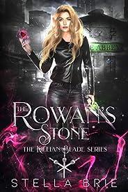 The Rowan's Stone: An Urban Fantasy Reverse Harem Romance (The Killian Blade Series Book 2) (English Edit