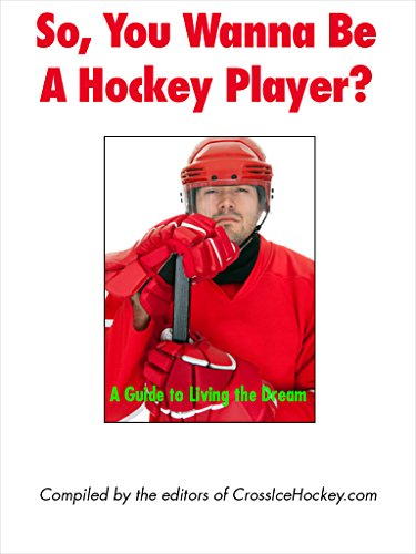 So, You Wanna Be a Hockey Player?: A Guide to Living the Dream (English Edition) por Warren Tabachnick