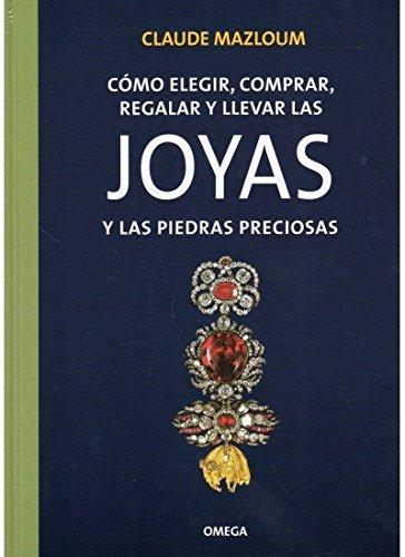 COMO ELEGIR,...JOYAS Y PIEDRAS PRECIOSAS (TECNOLOGÍA-GEMOLOGÍA Y JOYERÍA)