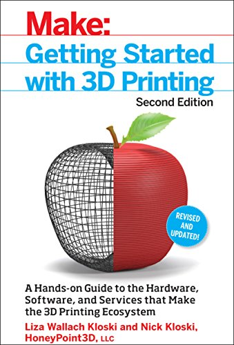 Getting Started with 3D Printing 2e (Make:) por Liza Kloski