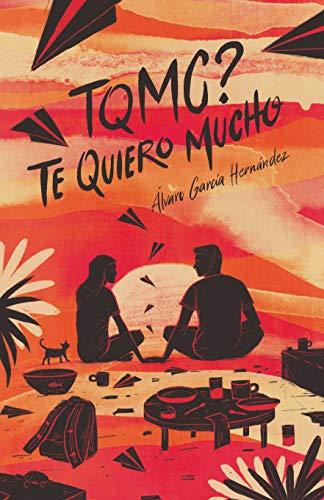 TQMC? Te quiero mucho (Gran Angular) por Álvaro García Hernández