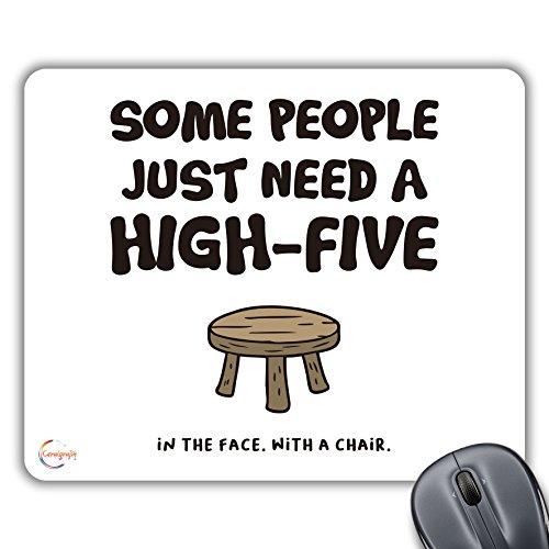 cp560SOME PEOPLE Need A high-five in das Gesicht mit einem Stuhl NEUHEIT GESCHENK bedruckt PC Laptop Mauspad - Neuheit Stuhl